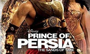 Prince of Persia: The Sands of Time, One of The Most Successful Movies that were Based on Video Games